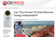 OilPrice: Can This Former Oil Giant Become Energy Independent