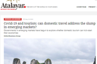 Atalayar: Covid-19 and Tourism: Can domestic travel address the slump in emerging markets?